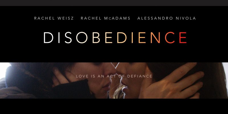 """First """"Disobedience"""" Trailer Arrives!"""